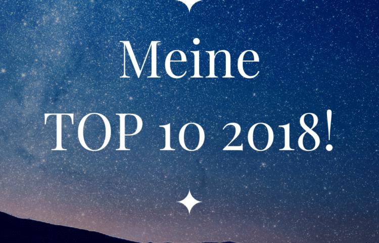 Meine TOP 10 aus 2018!